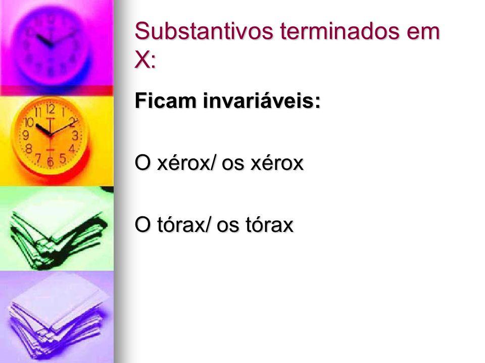 Substantivos terminados em X: