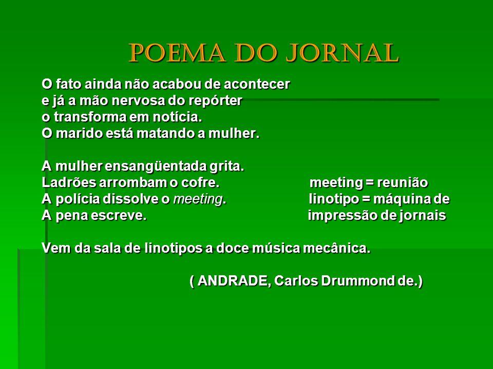 Poema do jornal O fato ainda não acabou de acontecer