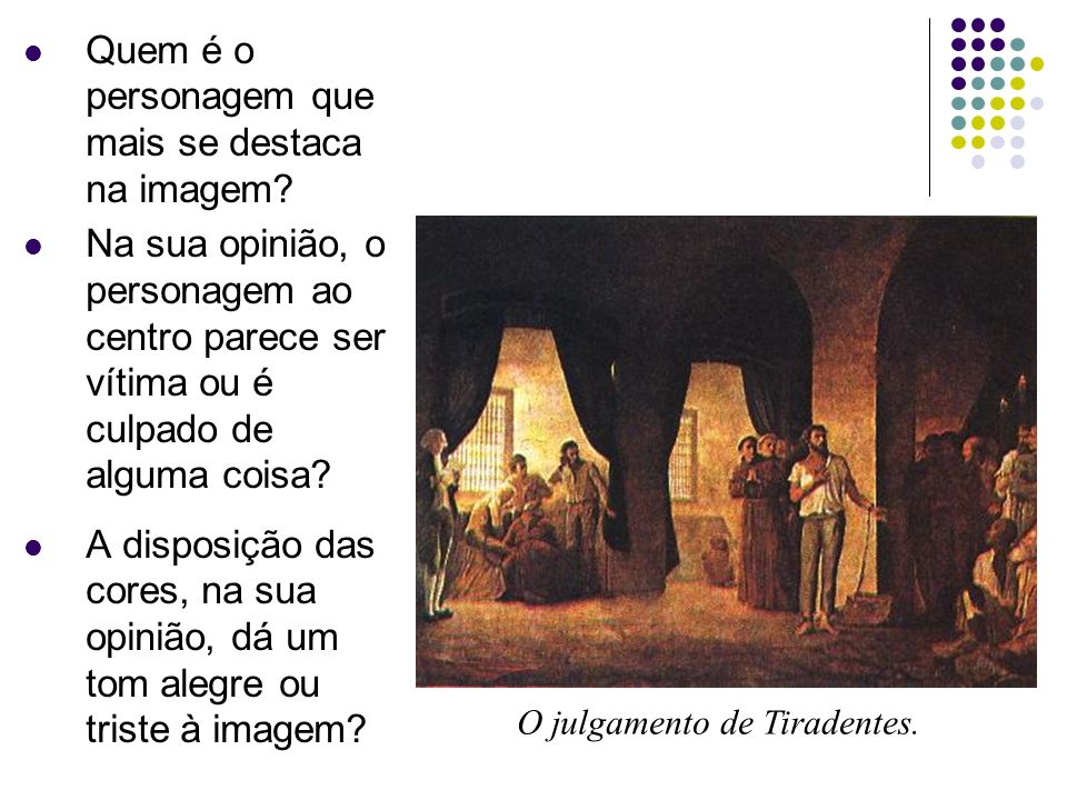 O julgamento de Tiradentes.