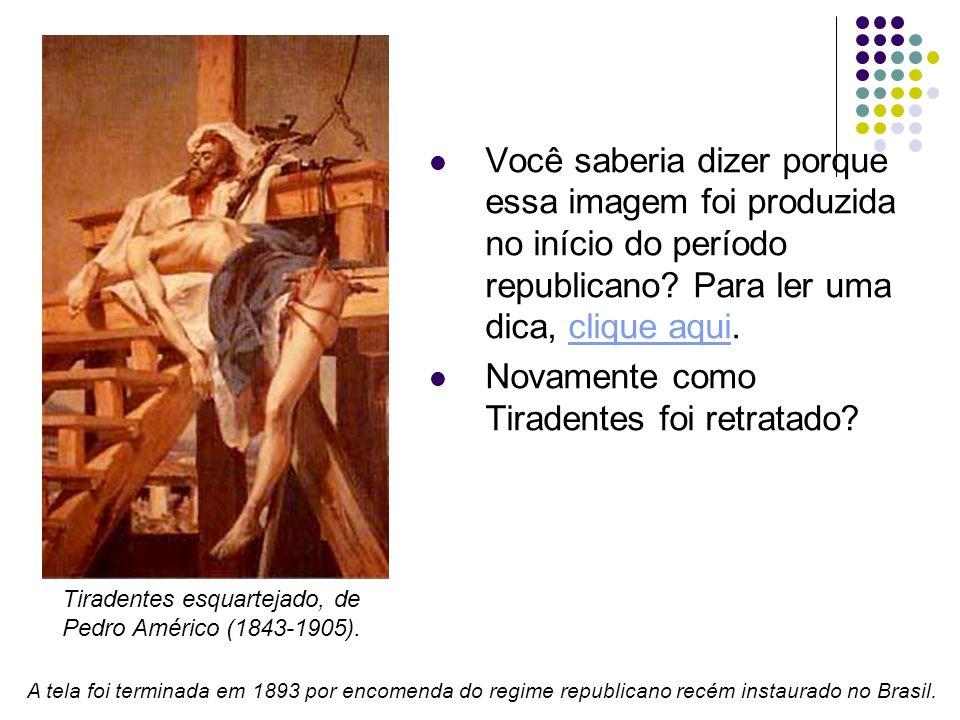 Tiradentes esquartejado, de Pedro Américo (1843-1905).