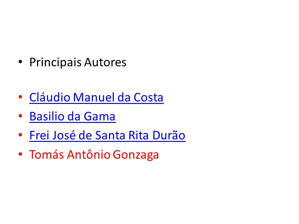 Principais Autores Cláudio Manuel da Costa. Basilio da Gama.
