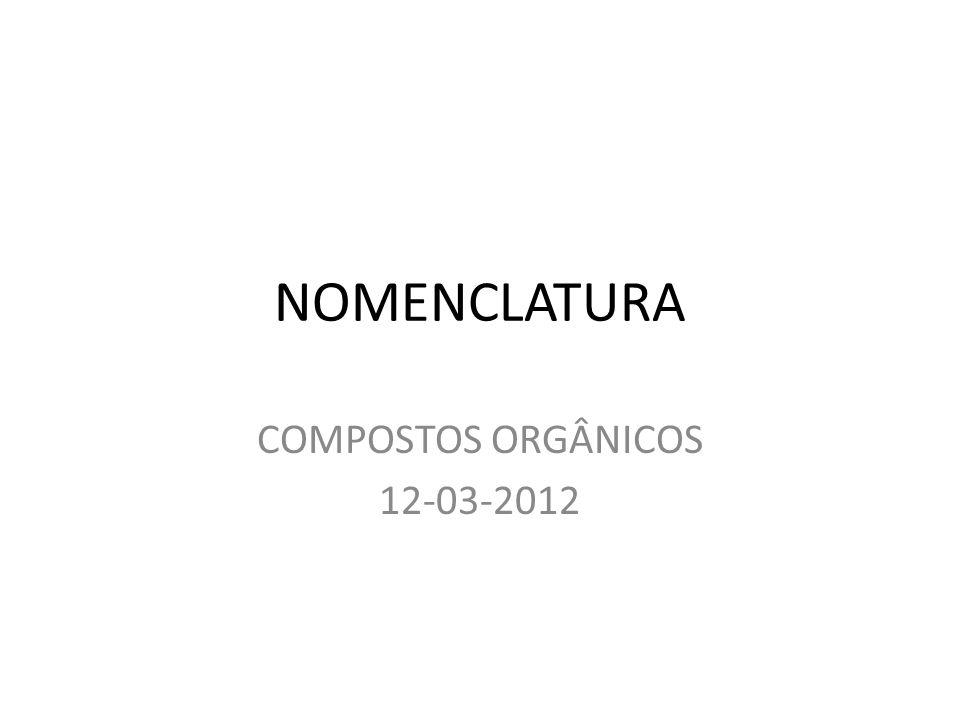 COMPOSTOS ORGÂNICOS 12-03-2012