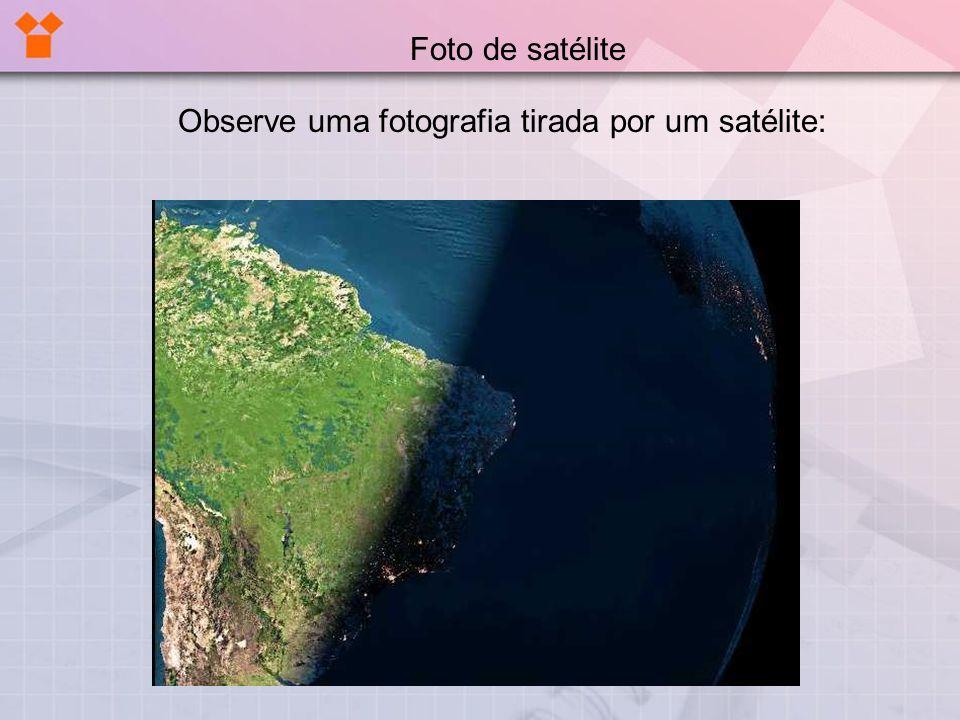 Foto de satélite Observe uma fotografia tirada por um satélite: