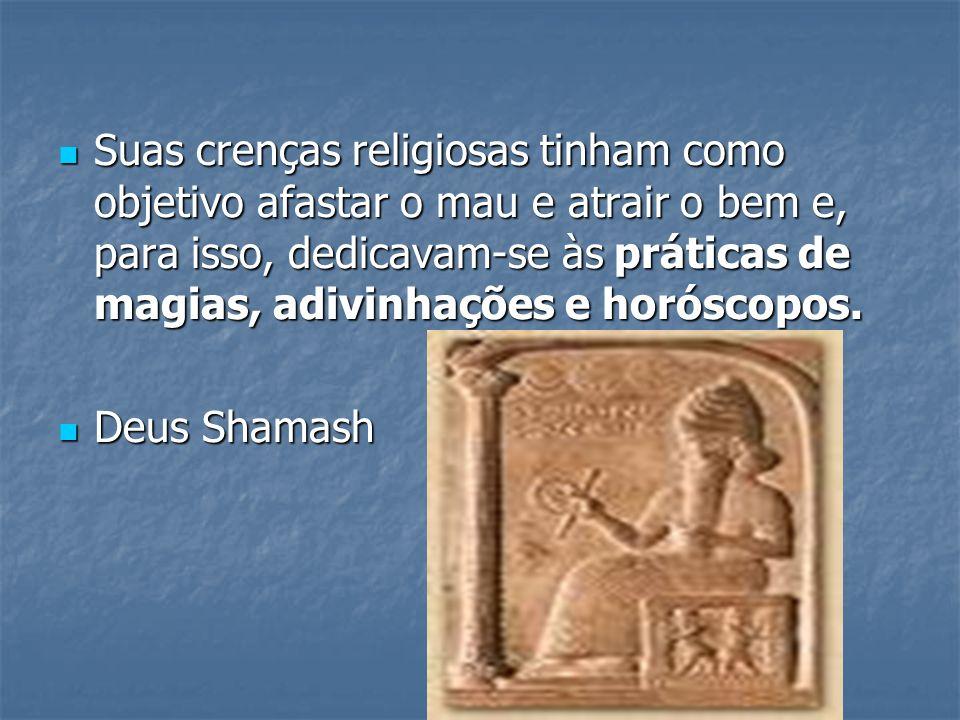 Suas crenças religiosas tinham como objetivo afastar o mau e atrair o bem e, para isso, dedicavam-se às práticas de magias, adivinhações e horóscopos.