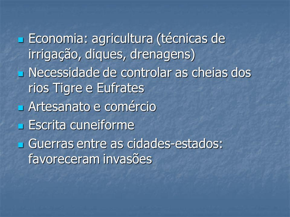 Economia: agricultura (técnicas de irrigação, diques, drenagens)