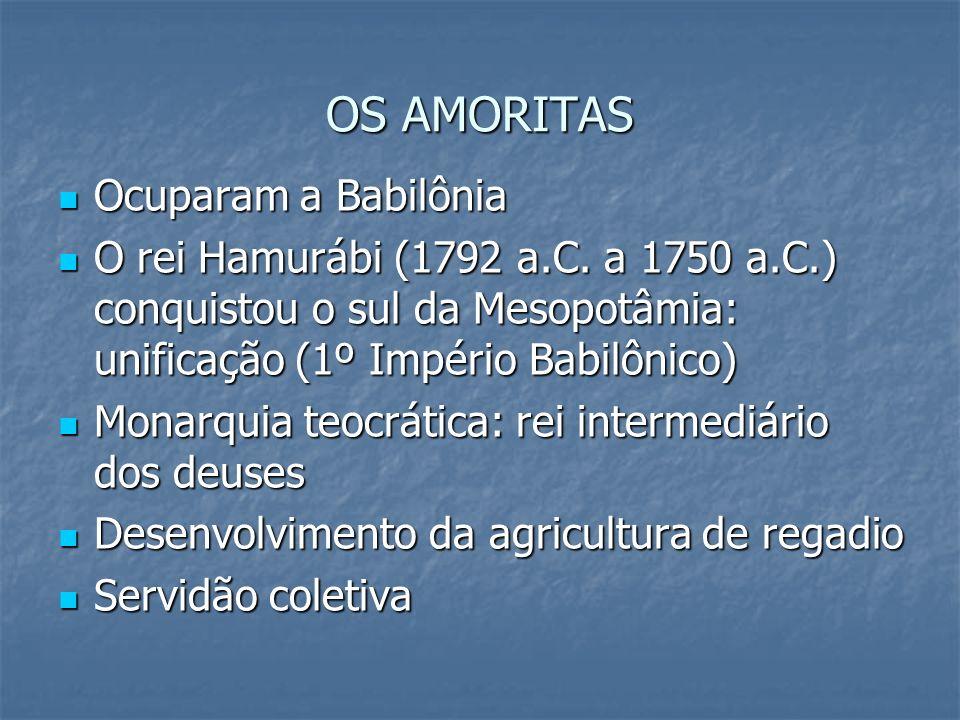OS AMORITAS Ocuparam a Babilônia