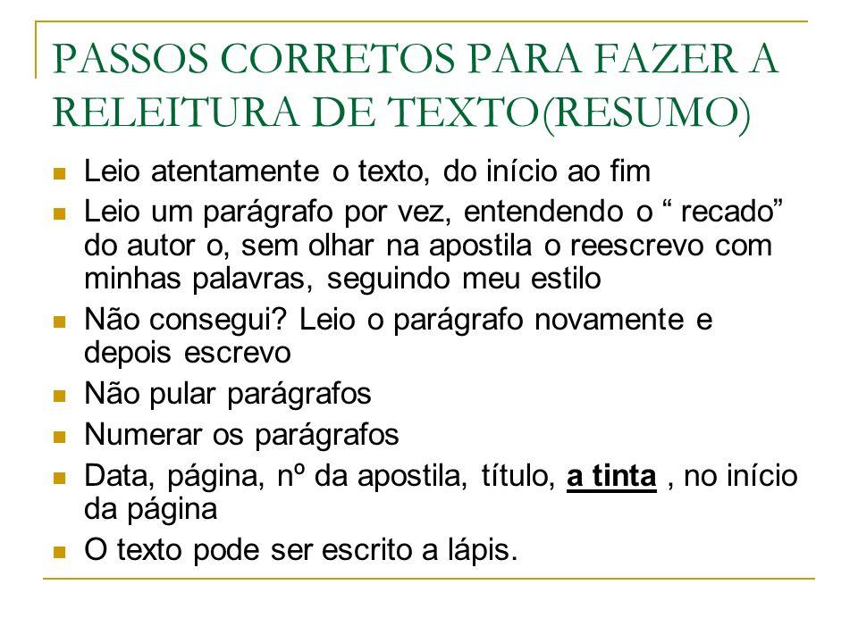 PASSOS CORRETOS PARA FAZER A RELEITURA DE TEXTO(RESUMO)