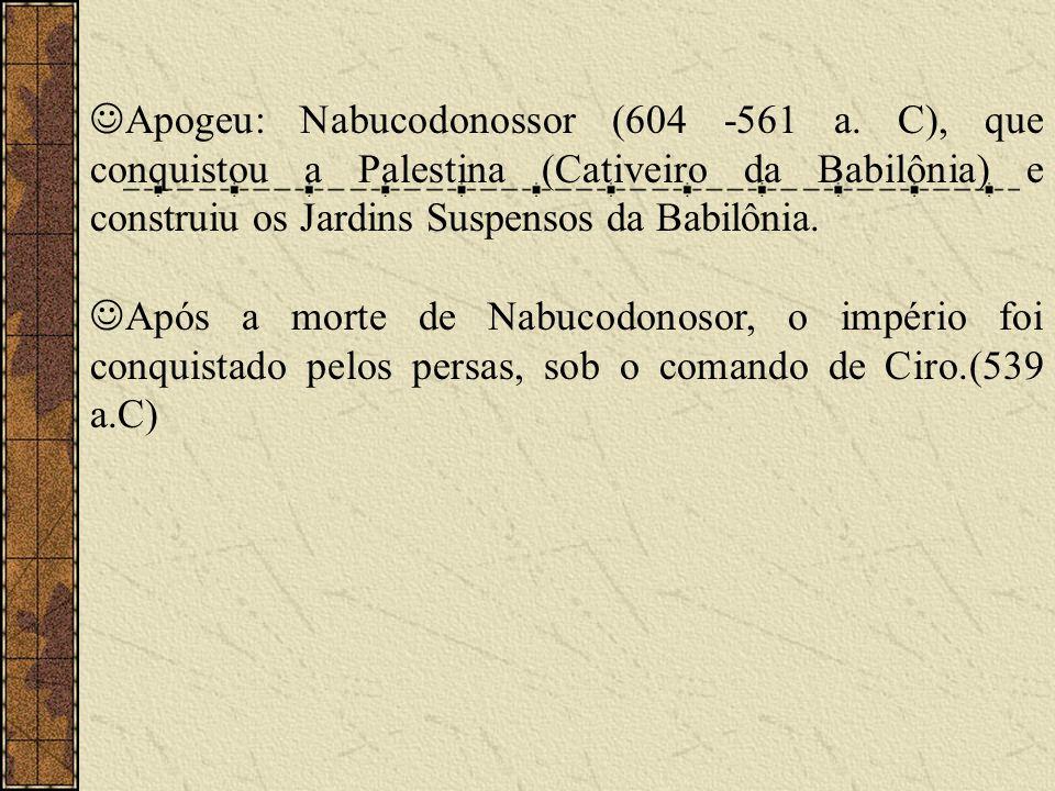 Apogeu: Nabucodonossor (604 -561 a