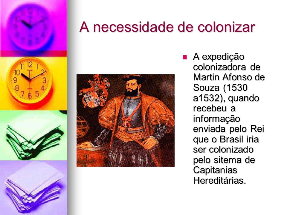 A necessidade de colonizar