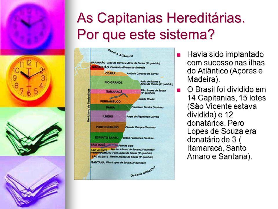 As Capitanias Hereditárias. Por que este sistema