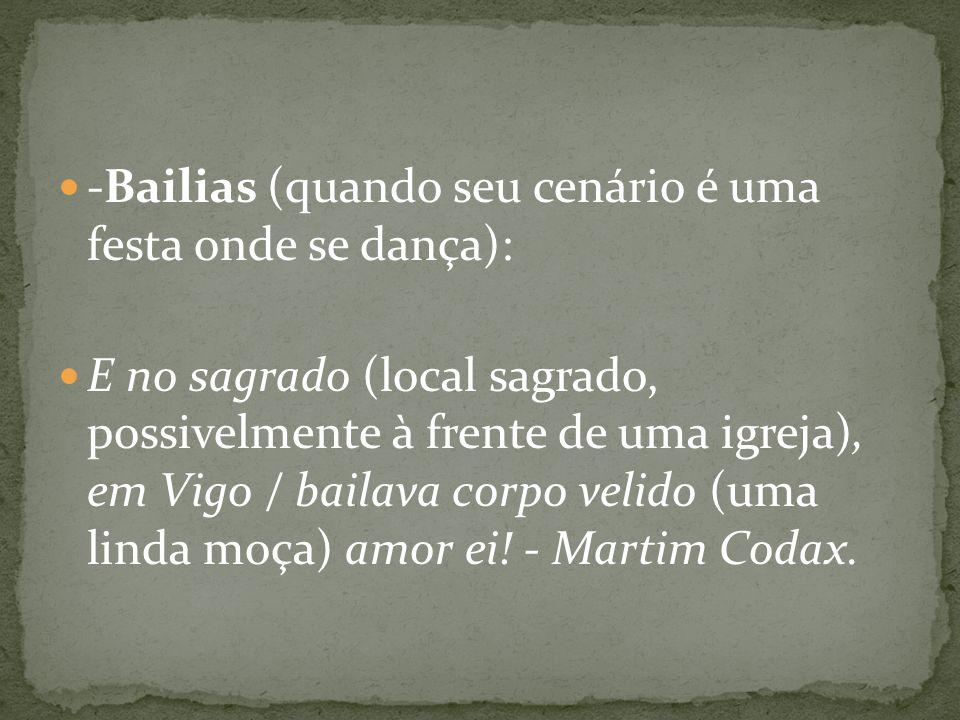 -Bailias (quando seu cenário é uma festa onde se dança):