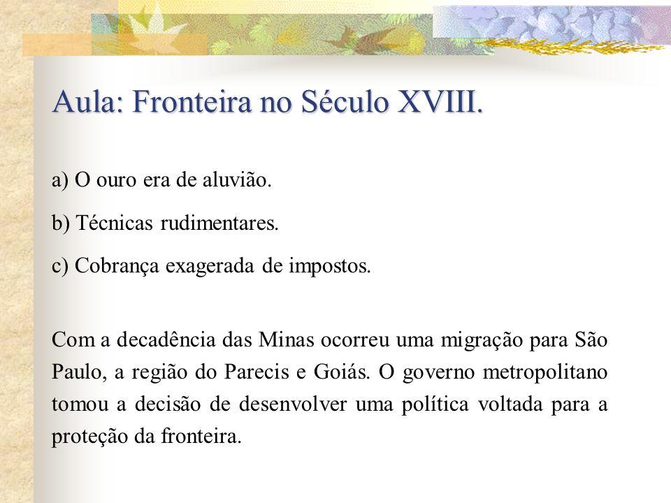 Aula: Fronteira no Século XVIII.