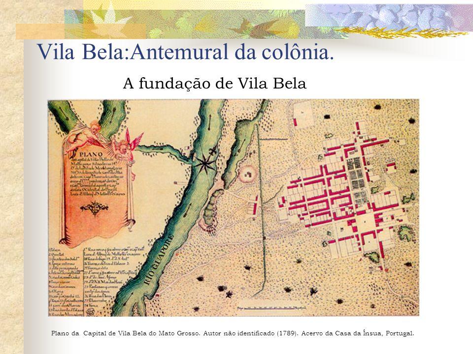 Vila Bela:Antemural da colônia.