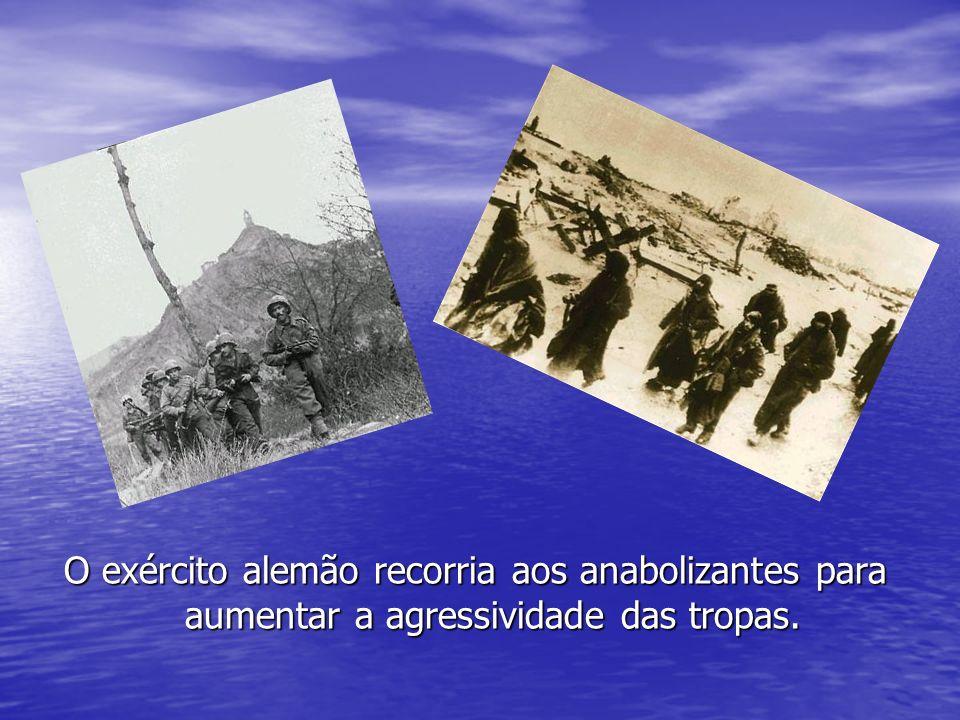 O exército alemão recorria aos anabolizantes para aumentar a agressividade das tropas.