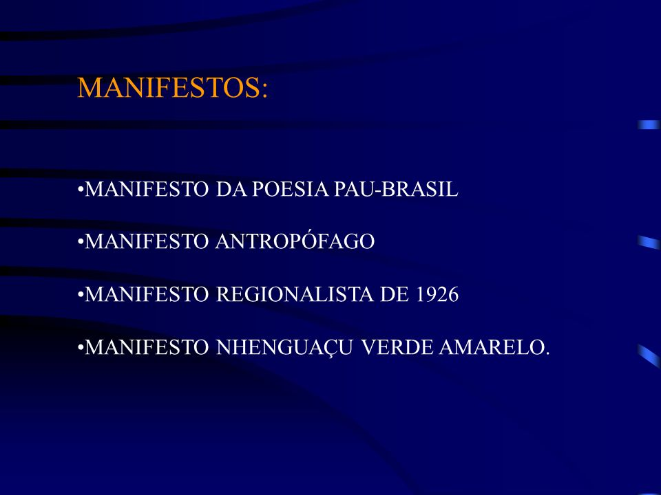 MANIFESTOS: MANIFESTO DA POESIA PAU-BRASIL MANIFESTO ANTROPÓFAGO