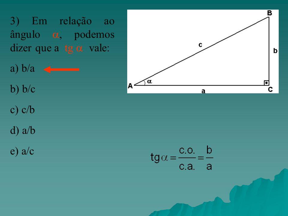 3) Em relação ao ângulo , podemos dizer que a tg  vale: