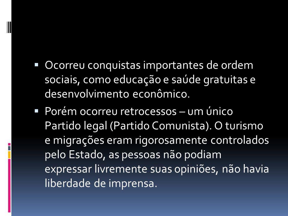 Ocorreu conquistas importantes de ordem sociais, como educação e saúde gratuitas e desenvolvimento econômico.