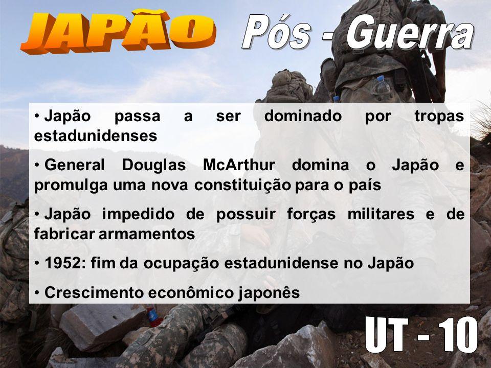 JAPÃO Pós - Guerra. Japão passa a ser dominado por tropas estadunidenses.