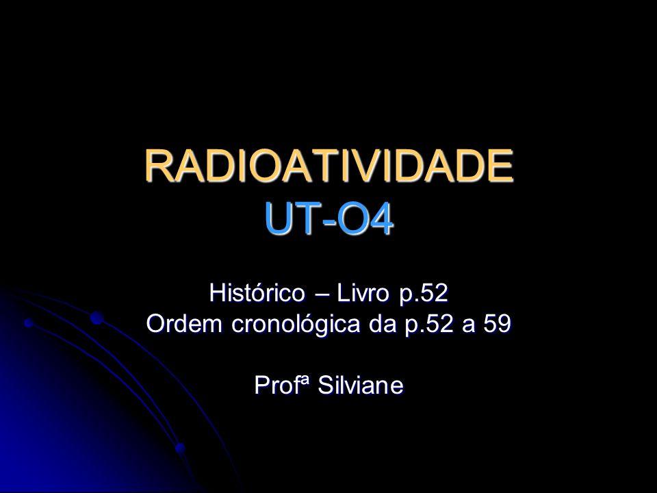 Histórico – Livro p.52 Ordem cronológica da p.52 a 59 Profª Silviane