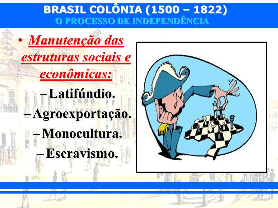Manutenção das estruturas sociais e econômicas: