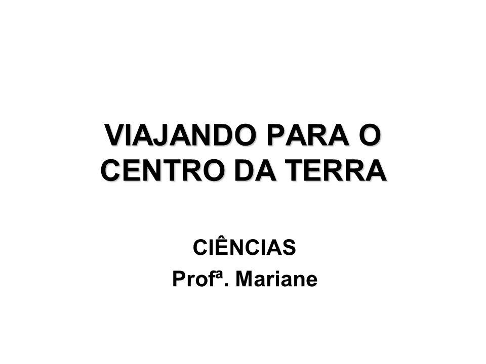 VIAJANDO PARA O CENTRO DA TERRA