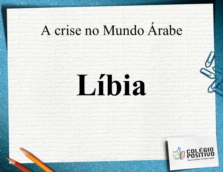 A crise no Mundo Árabe Líbia