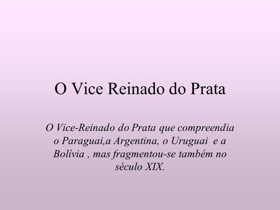 O Vice Reinado do Prata