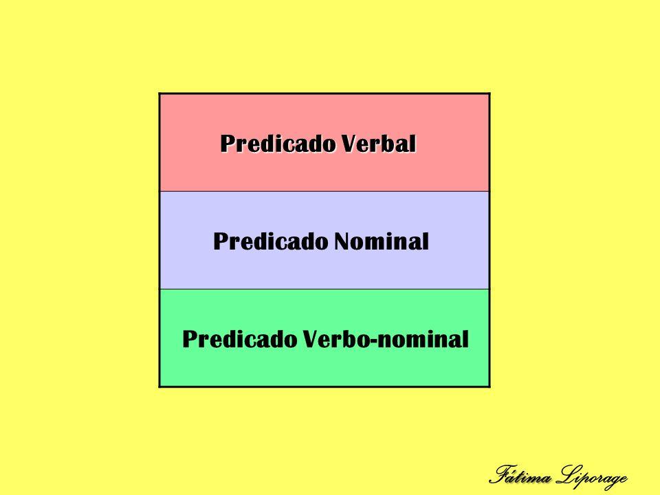 Fátima Liporage Predicado Verbal Predicado Nominal