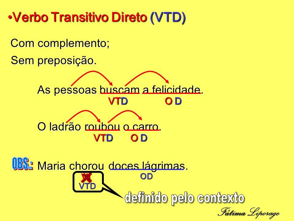 Verbo Transitivo Direto (VTD)