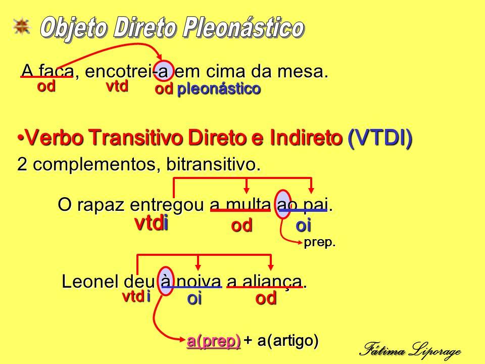 Verbo Transitivo Direto e Indireto (VTDI)