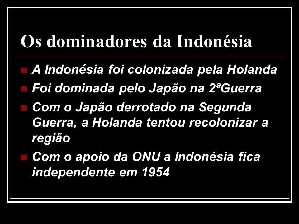 Os dominadores da Indonésia