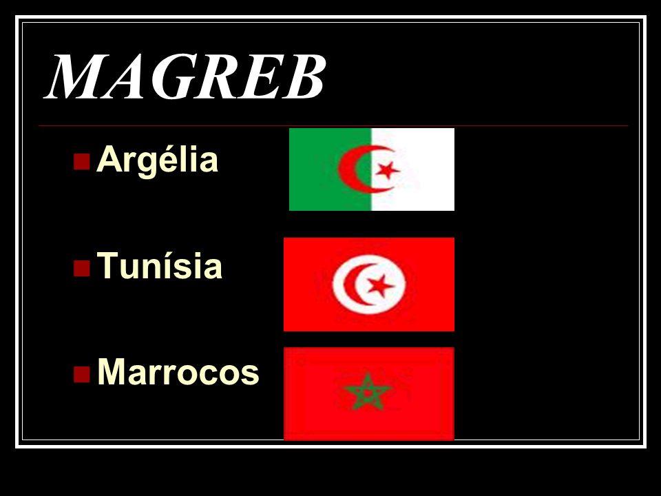 MAGREB Argélia Tunísia Marrocos