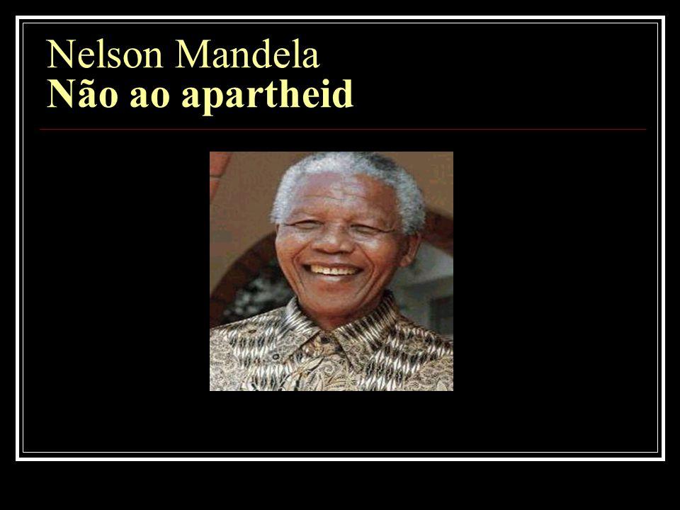 Nelson Mandela Não ao apartheid