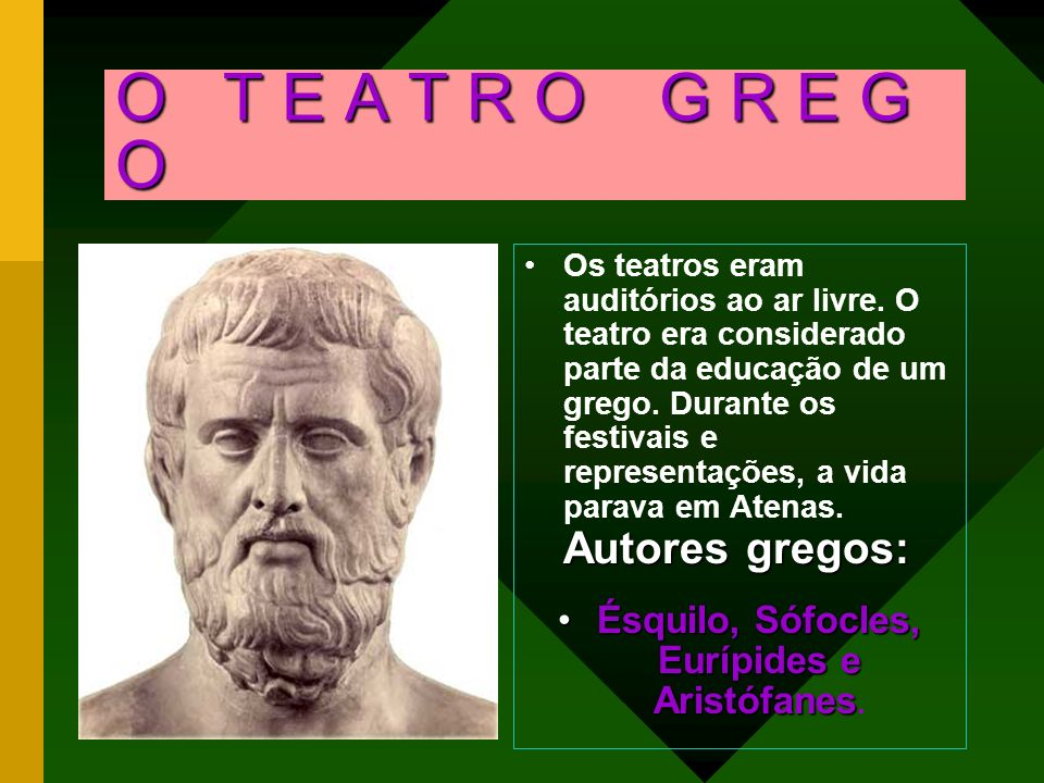Ésquilo, Sófocles, Eurípides e Aristófanes.
