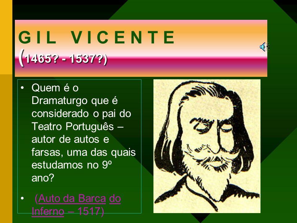 G I L V I C E N T E (1465 - 1537 )
