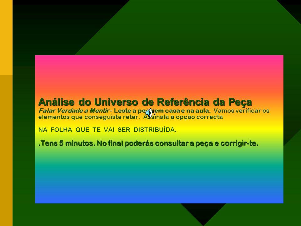 Análise do Universo de Referência da Peça Falar Verdade a Mentir - Leste a peça em casa e na aula.