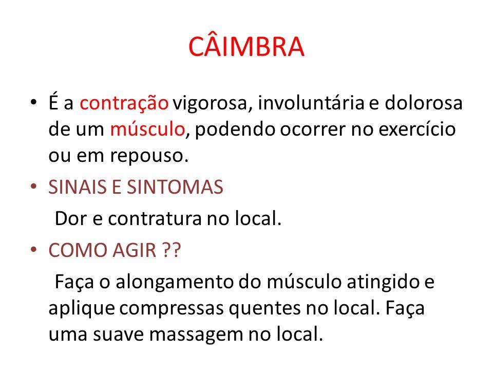 CÂIMBRA É a contração vigorosa, involuntária e dolorosa de um músculo, podendo ocorrer no exercício ou em repouso.