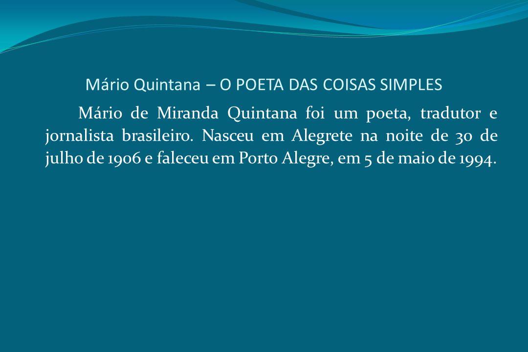 Mário Quintana – O POETA DAS COISAS SIMPLES