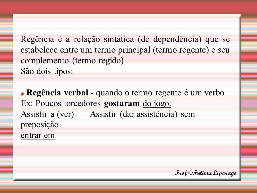 Regência verbal - quando o termo regente é um verbo