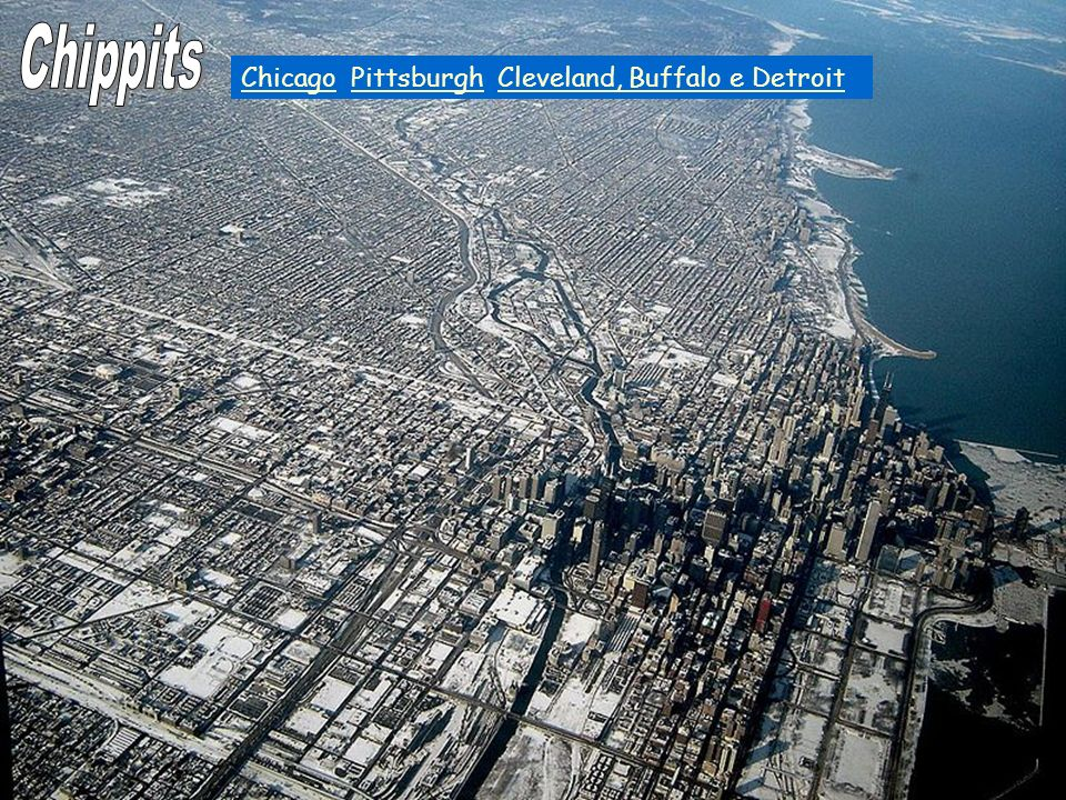 Chippits Geo A Aula 10 Chicago, Pittsburgh, Cleveland, Buffalo e Detroit;