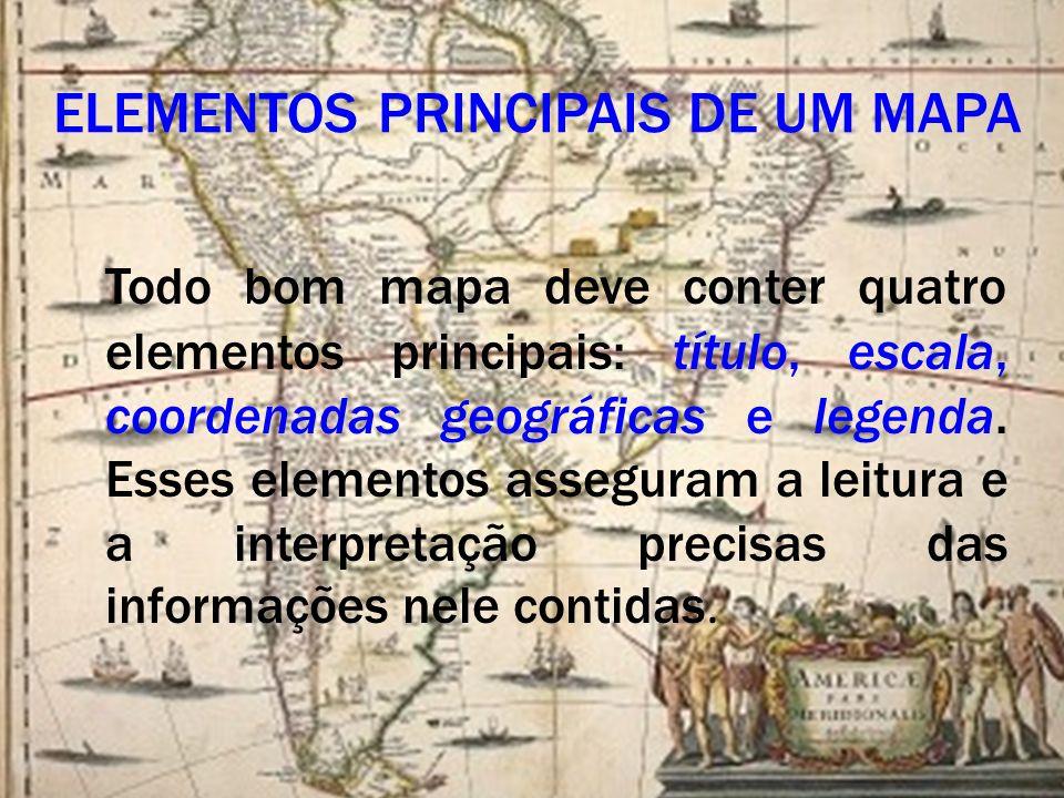ELEMENTOS PRINCIPAIS DE UM MAPA