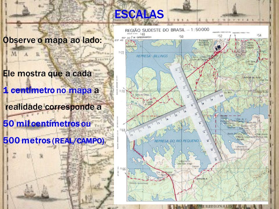 ESCALAS Observe o mapa ao lado: Ele mostra que a cada