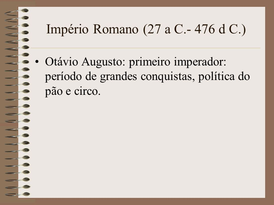 Império Romano (27 a C.- 476 d C.)