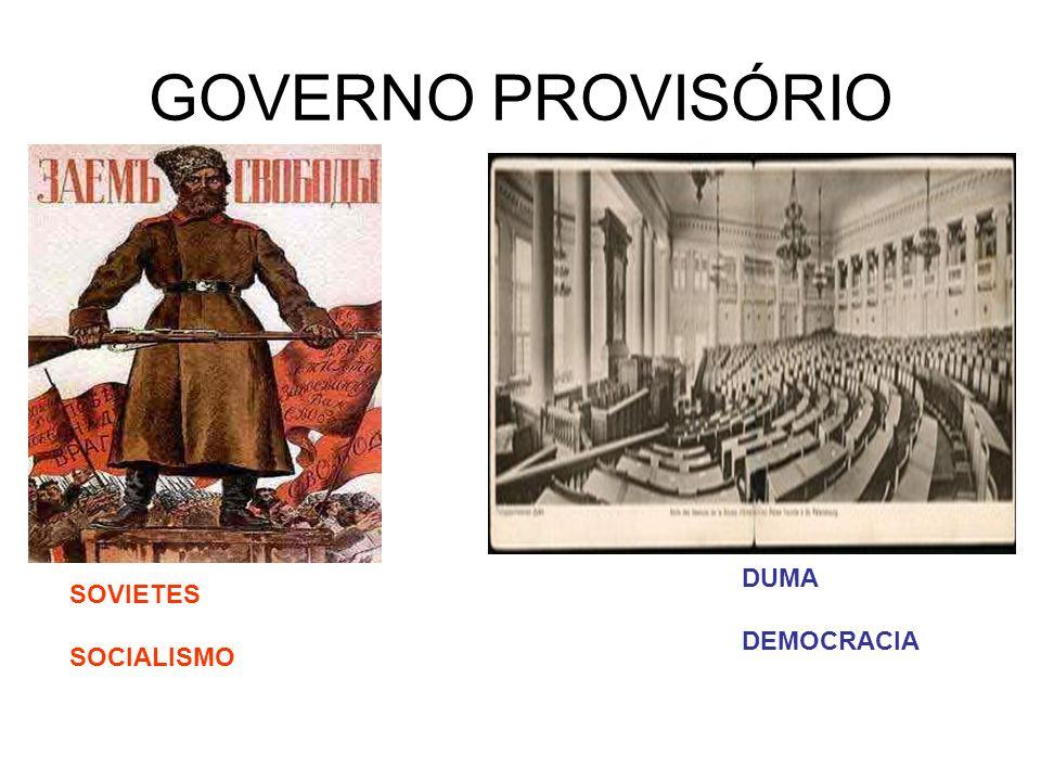 GOVERNO PROVISÓRIO DUMA DEMOCRACIA SOVIETES SOCIALISMO