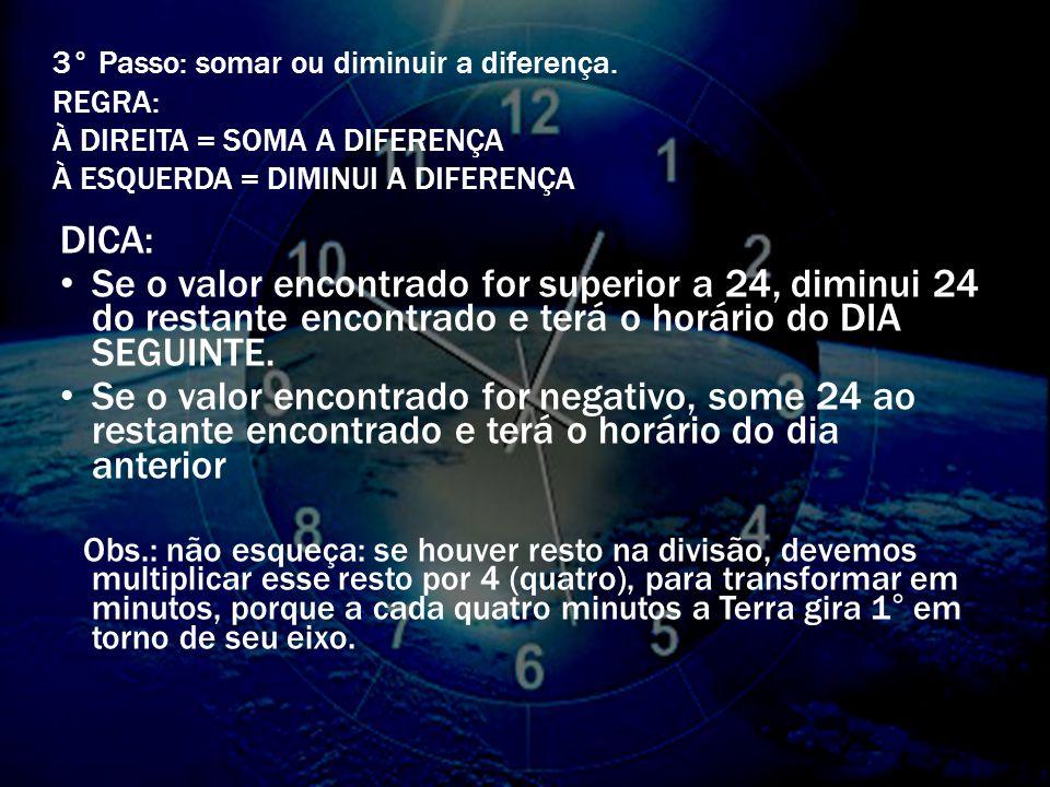 3° Passo: somar ou diminuir a diferença