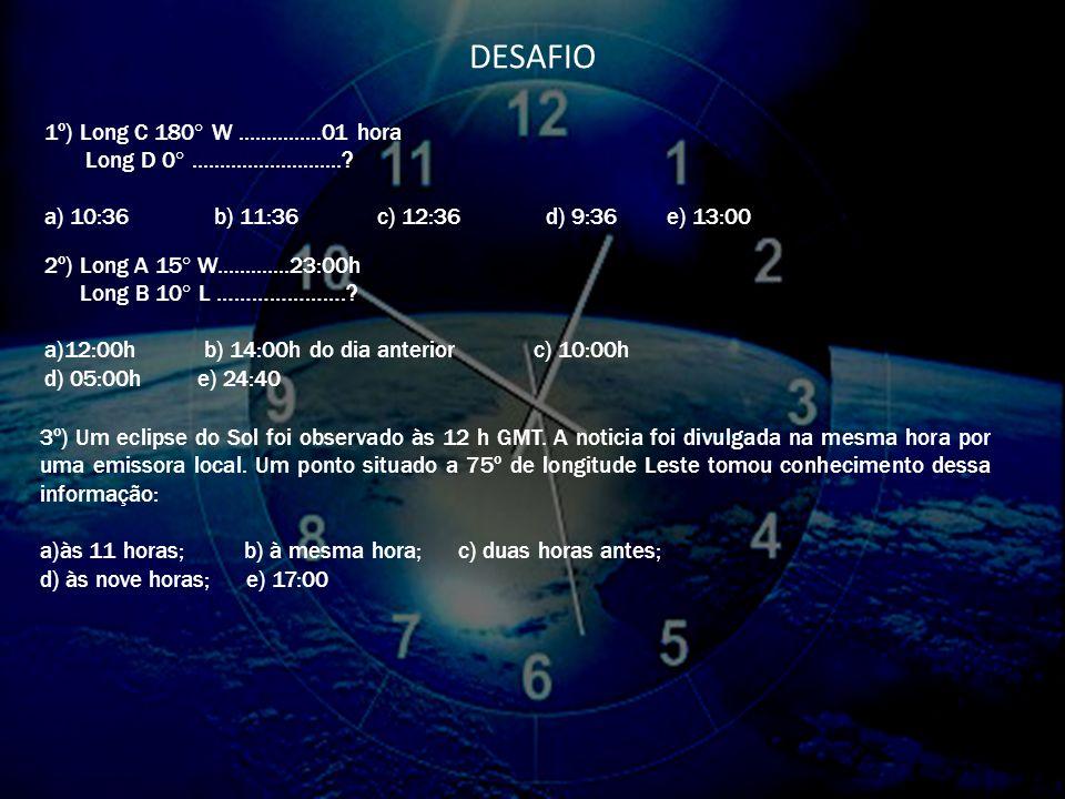 DESAFIO 1º) Long C 180° W ...............01 hora