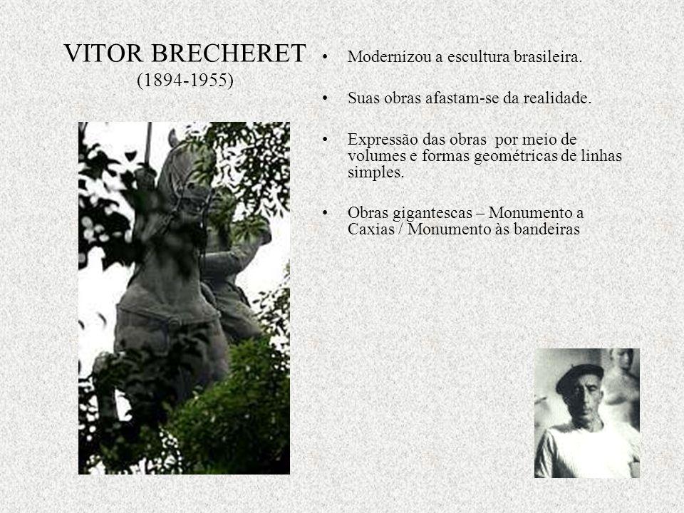 VITOR BRECHERET (1894-1955) Modernizou a escultura brasileira.