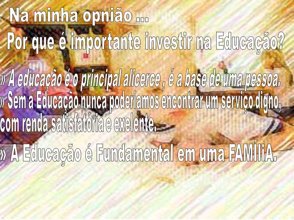 Por que é importante investir na Educação