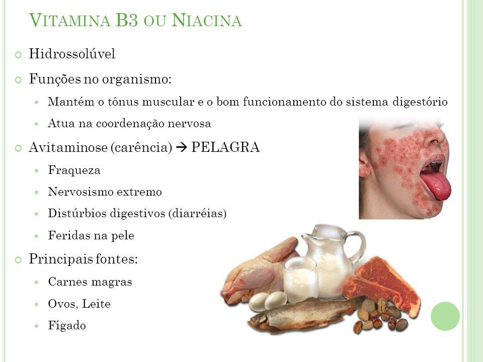 Vitamina B3 ou Niacina Hidrossolúvel Funções no organismo: