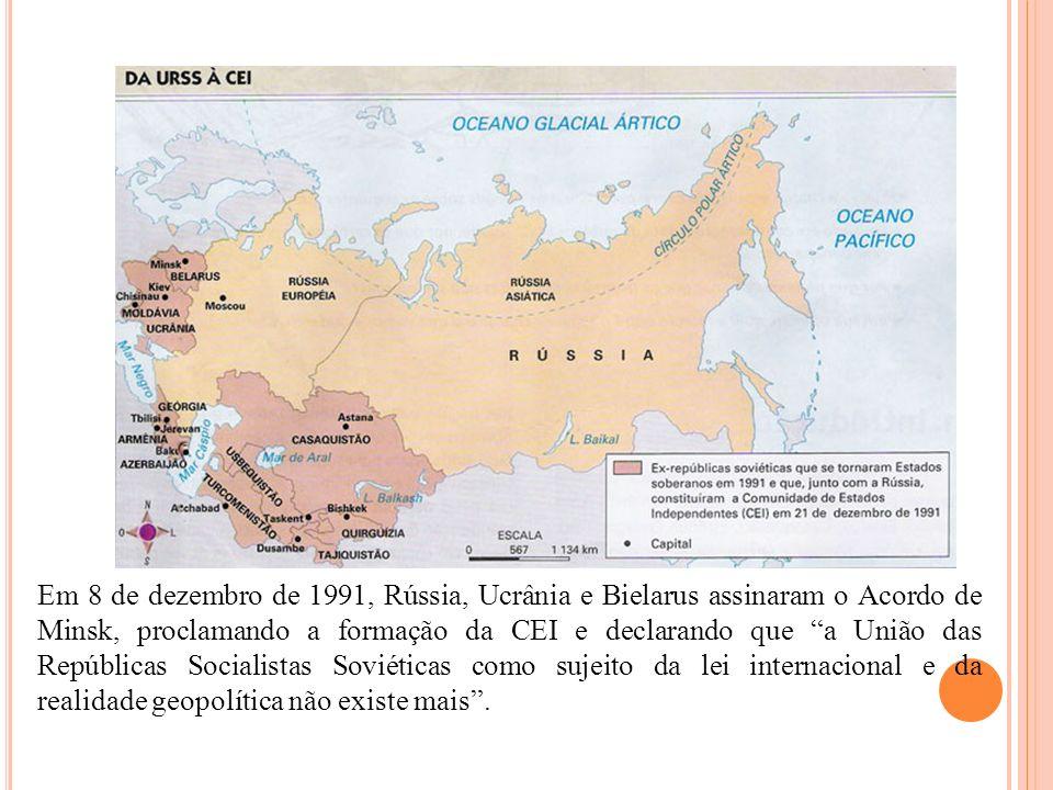 Em 8 de dezembro de 1991, Rússia, Ucrânia e Bielarus assinaram o Acordo de Minsk, proclamando a formação da CEI e declarando que a União das Repúblicas Socialistas Soviéticas como sujeito da lei internacional e da realidade geopolítica não existe mais .